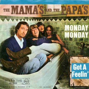"""""""Monday Monday"""" by The Mamas & The Papas Dunhill Records / Geffen Records"""