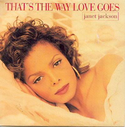 "That's The Way Love Goes"" - Janet Jackson"