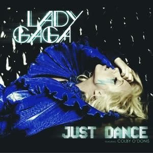 """Just Dance"" by Lady Gaga Interscope Records"