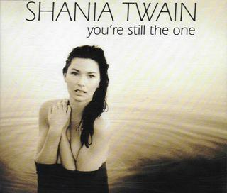 """You're Still the One"" by Shania Twain Mercury Nashville"