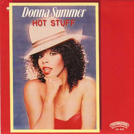 """Hot Stuff"" - Donna Summer Casablanca Records / Universal Music Group"