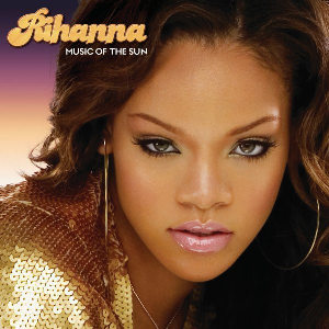 "Rihanna - ""Music of the Sun"" Dej Jam Recordings"